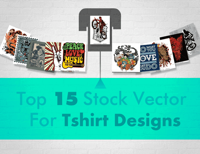 Top 15 Stock Vector For Tshirt Designs